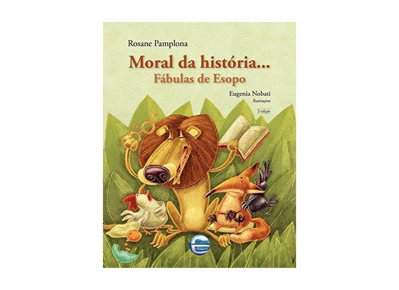 Moral da História - Fábulas de Esopo - Pamplona, Rosane - 9788599306895