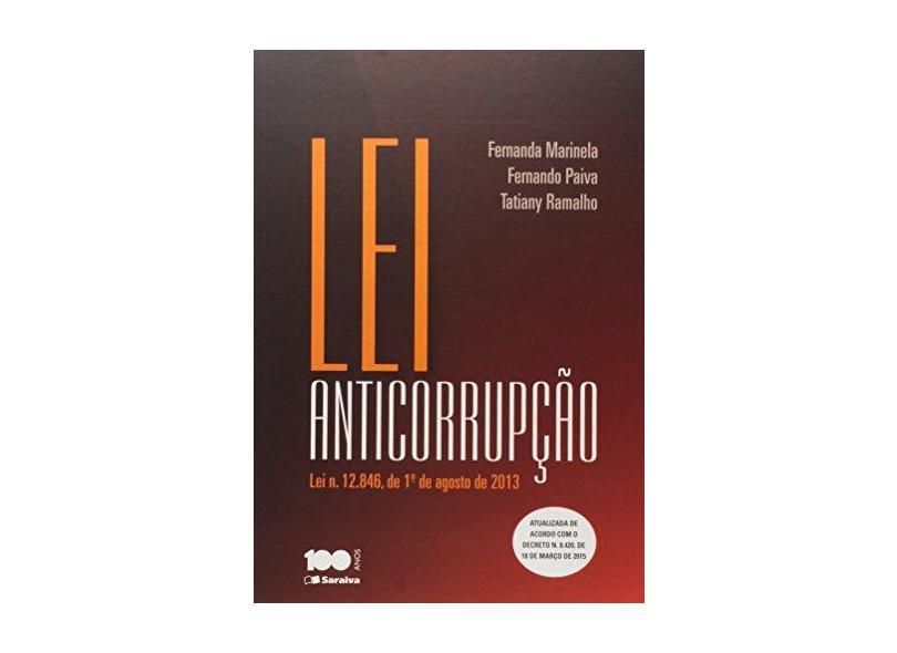 Lei Anticorrupção - Lei n. 12.846, 1º de Agosto de 2013 - Paiva, Fernando; Ramalho, Taty De Brito; Santos, Fernanda Marinela De Sousa - 9788502623019