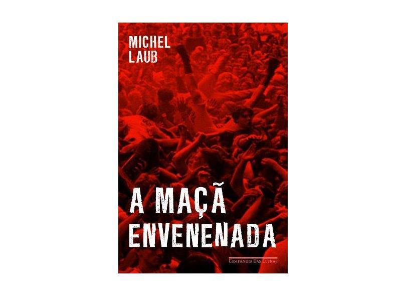 A Maçã Envenenada - Laub, Michel; Laub, Michel - 9788535923117