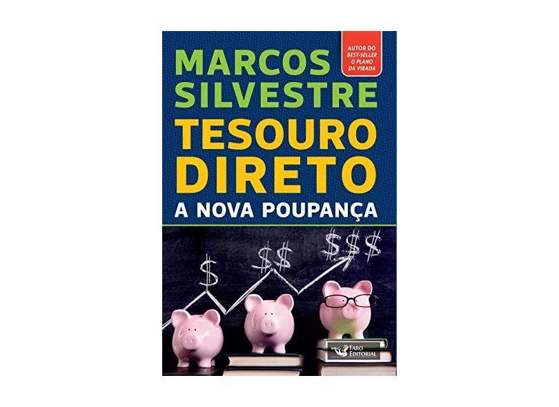 Tesouro Direto - A Nova Poupança - Silvestre, Marcos - 9788562409769