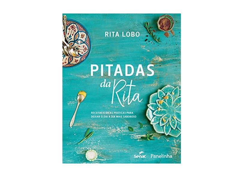 Pitadas da Rita - Receitas e Dicas Práticas Para Deixar o Dia A Dia Mais Saboroso - Lobo, Rita - 9788539611089