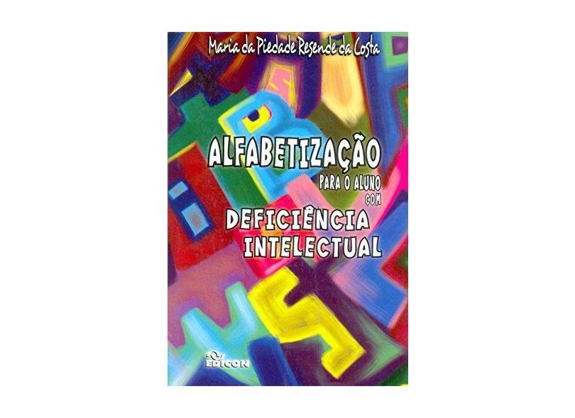 Alfabetização Para Aluno com Deficiência Intelectual - Maria Piedade Resende - 9788529008141