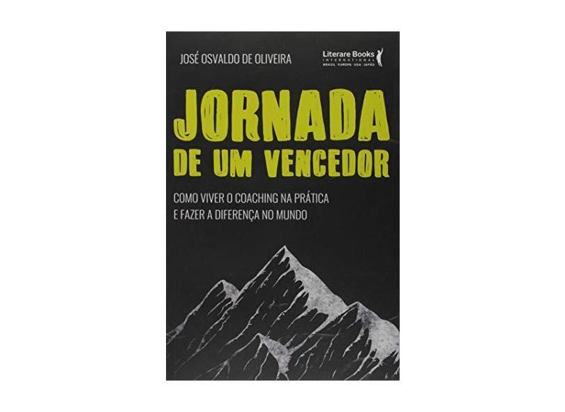Jornada De Um Vencedor - Oliveira, José Osvaldo De - 9788594551009