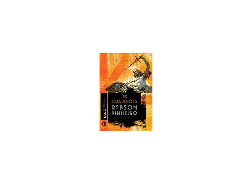 Os Guardiões - Pinheiro, Robson - 9788599818282