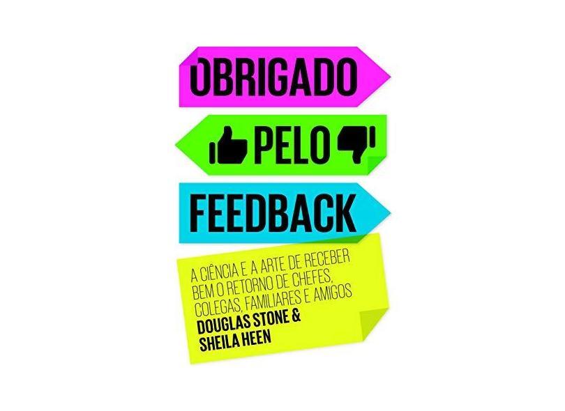 Obrigado Pelo Feedback - Heen, Sheila; Stone, Douglas - 9788582850268