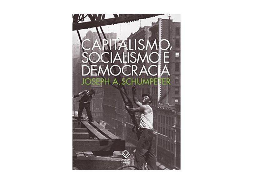 Capitalismo, Socialismo e Democracia - Schumpeter Joseph A. - 9788539306916