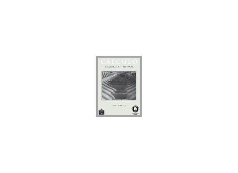 Cálculo - Vol. 2 - Thomas, George B. - 9788588639362