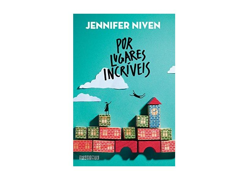 Por Lugares Incríveis - Niven, Jennifer - 9788565765572