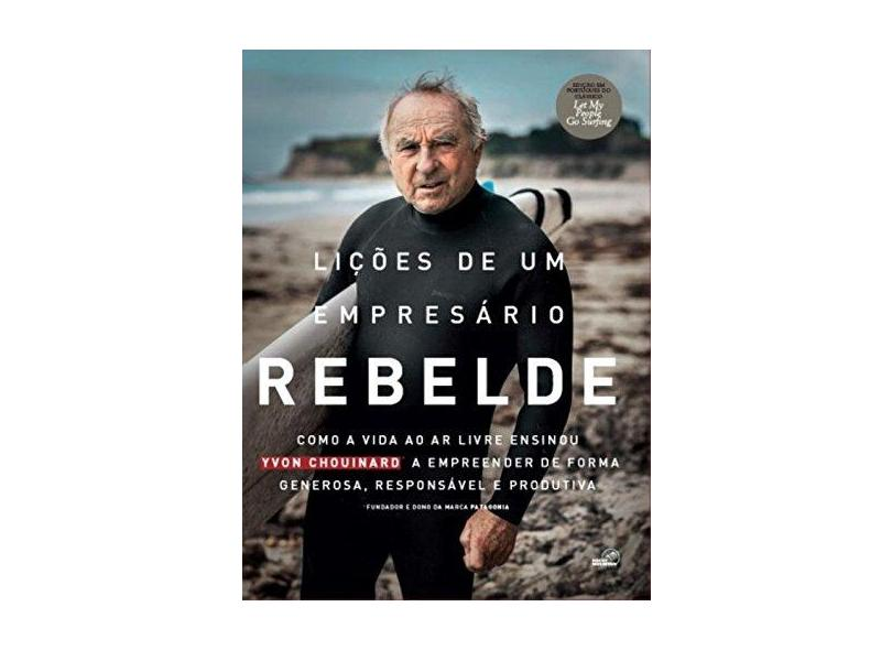 Lições de Um Empresário Rebelde - Yvon Chouinard - 9788568666012