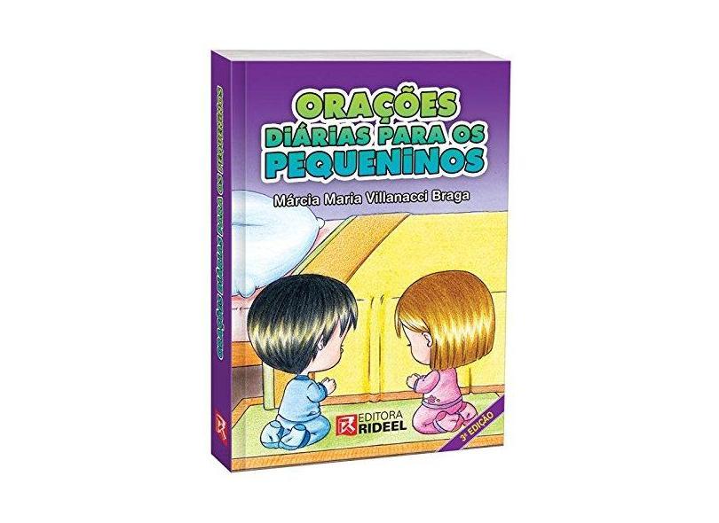 Oracoes Diarias Para Os Pequeninos - Marcia Maria Villanacci Braga - 9788533930667