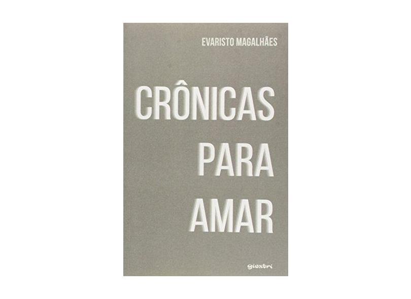 Crônicas Para Amar - Evaristo Magalhães - 9788581089607
