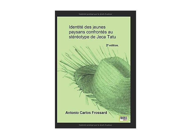 Identité Des Jeunes Rurales Confrontés Au Stéréotype de Jeca Tatu - Antonio Carlos Frossard - 9781719996181