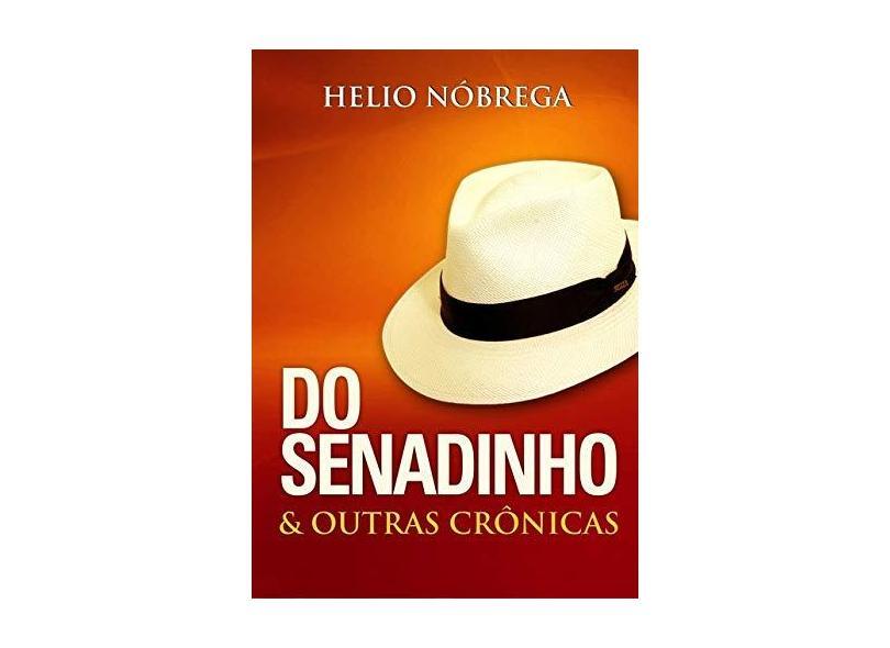 Do Senadinho & Outras Crônicas - Helio Nobrega - 9788592468408