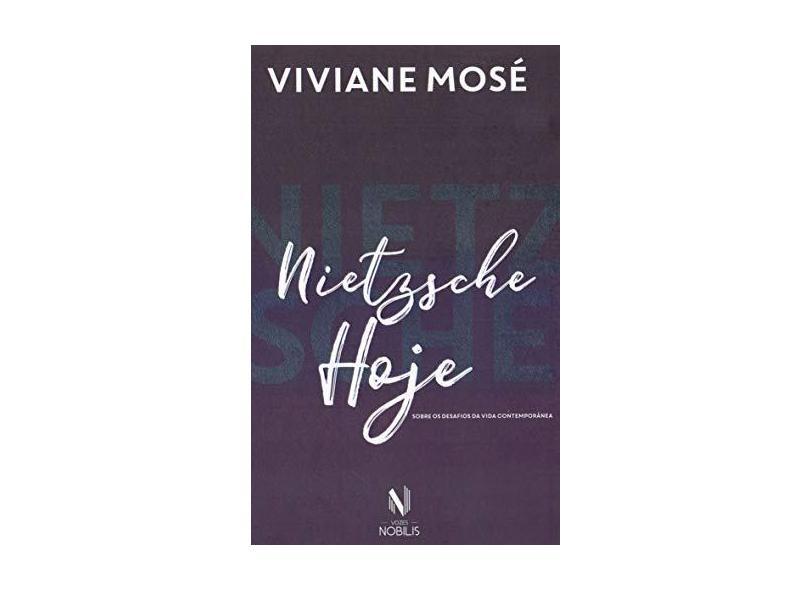 Nietzsche Hoje - Sobre Os Desafios Da Vida Contemporânea - Mosé, Viviane - 9788532659552