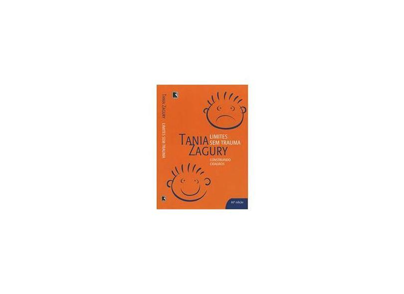 Limites Sem Trauma - 80a Edição - Zagury, Tania - 9788501059949
