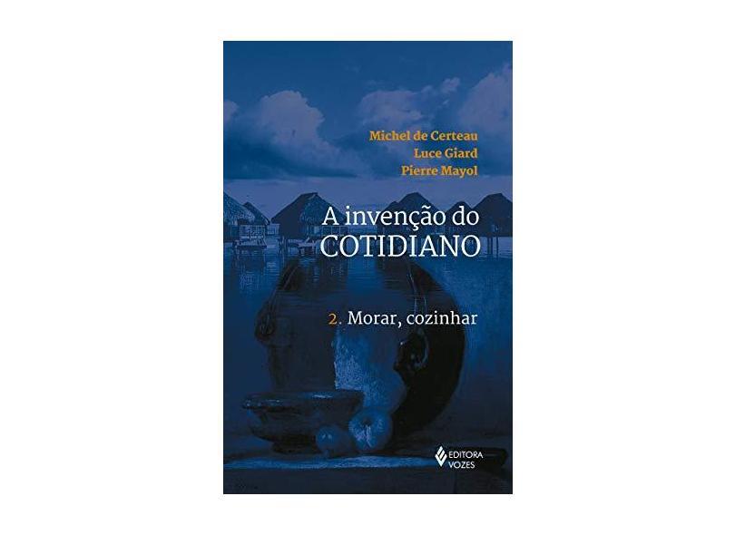 A Invencao do Cotidiano 2 - Certeau, Michel De - 9788532616692