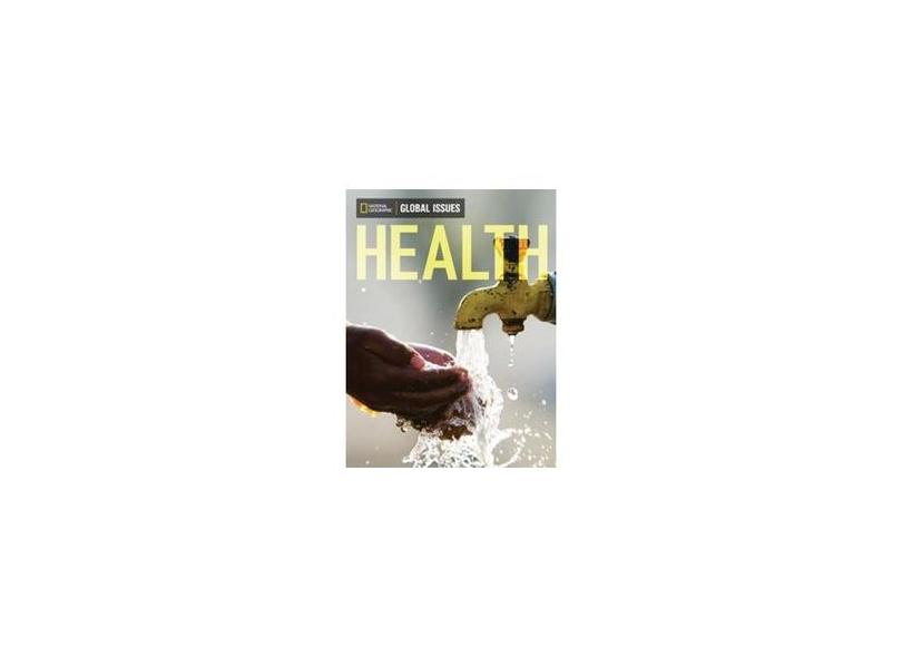 Health - Global Issues - Above-Level - 1040 L - National Geographic; - 9780736297738
