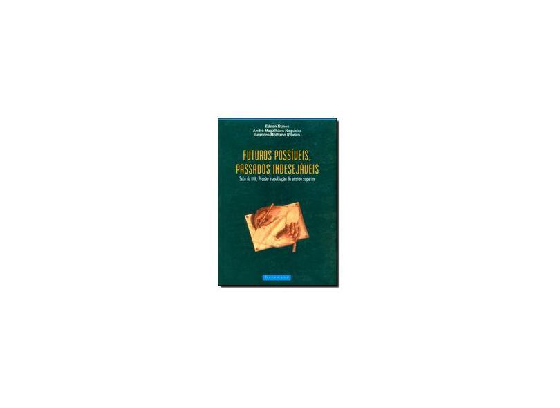 Futuros Possíveis e Passados Indesejáveis. Selo da OAB, Provão e Avaliação do Ensino Superior - Edson Nunes - 9788586435539