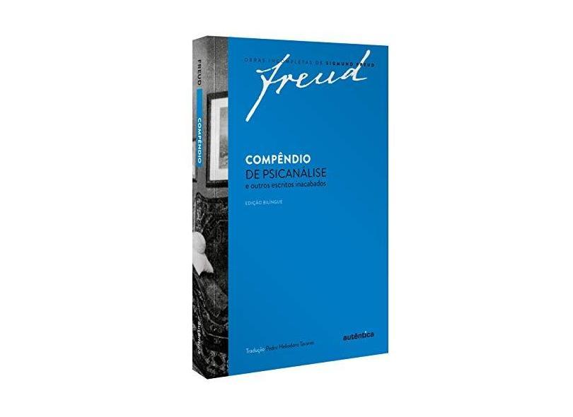 Compêndio de Psicanálise e Outros Escritos Inacabados - Col. Obras Incompletas de Sigmund Freud - Freud, Sigmund - 9788582175156