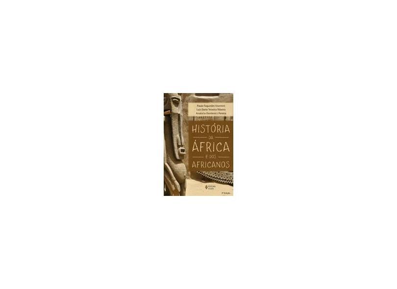 História da África e Dos Africanos - Dario Teixeira Ribeiro, Luiz; Visentini, Paulo Fagundes; Pereira, Analúcia Danilevicz - 9788532644336
