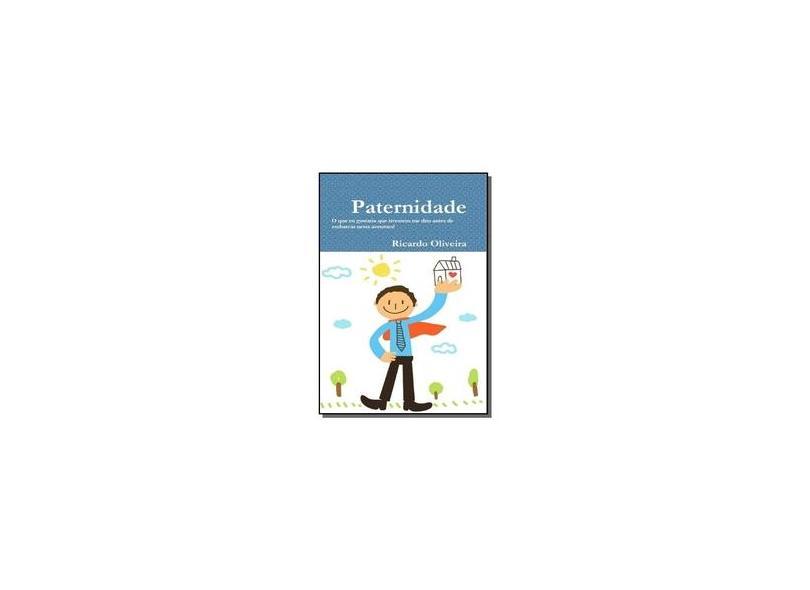 Paternidade - Ricardo Oliveira - 9781291902822