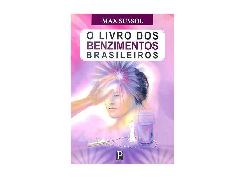 Livro dos Benzimentos Brasileiros, O - Max Sussol - 9788553020003