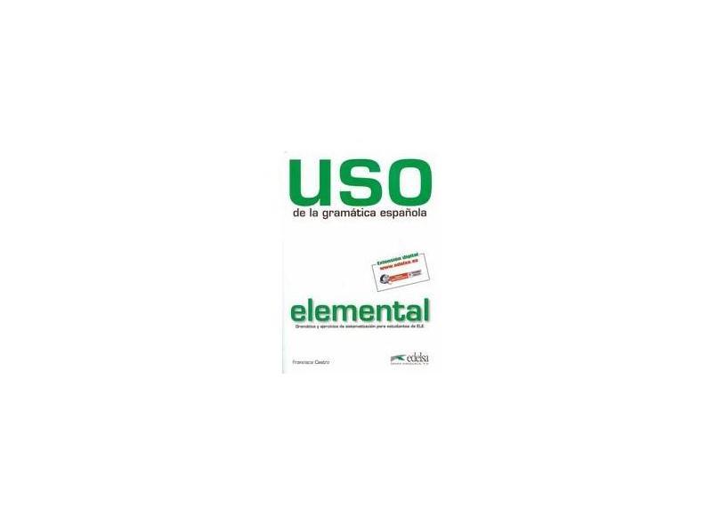 Uso De La Gramática Española: Elemental - Francisca Castro - 9788477117100