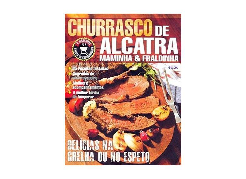 Churrasco de Alcatra. Maminha & Fraldinha - Vários Autores - 9788538902041