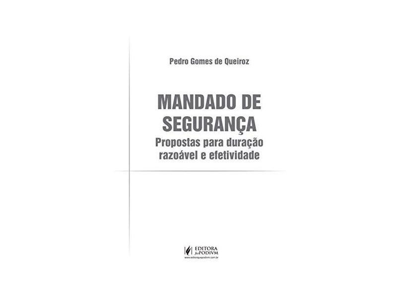 Mandado de Segurança: Propostas Para Duração Razoável e Efetividade - Pedro Gomes De Queiroz - 9788544223734