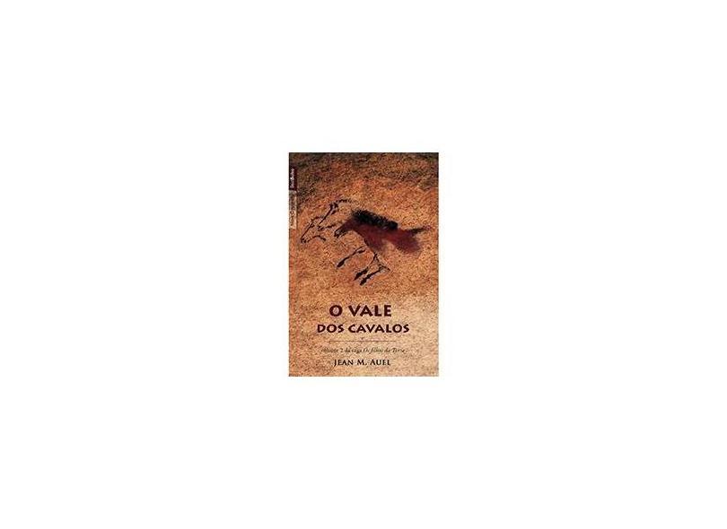 O Vale dos Cavalos - Col. Os Filhos da Terra Vol. II - Ed. De Bolso - Auel, Jean M. - 9788577991419