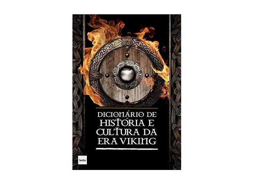 Dicionário De História e Cultura da Era Viking - Johnni Langer - 9788577155491