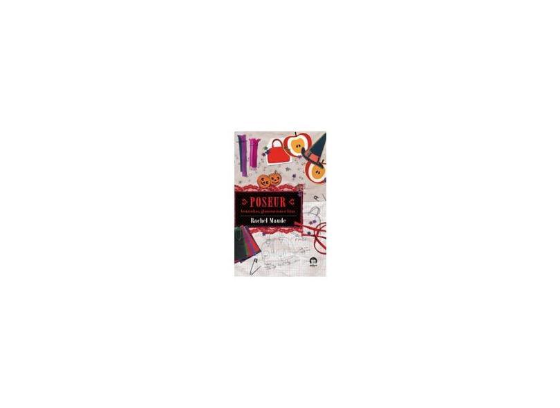 Poseur: Boazinhas,glamourosas e Feia Vol. 2 - Falck-cook, Celina; Maude, Rachel - 9788501088864