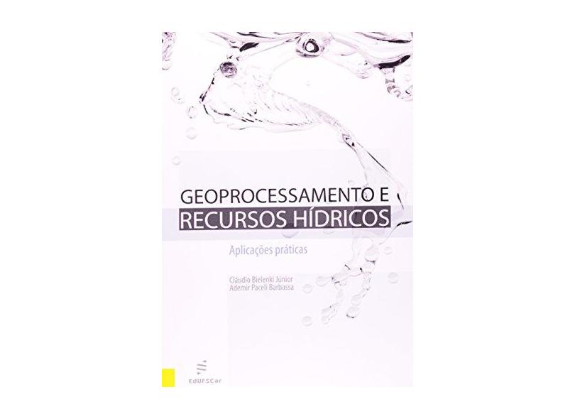 Geoprocessamento E Recursos Hidricos - Aplicacoes Praticas - Capa Comum - 9788576002802