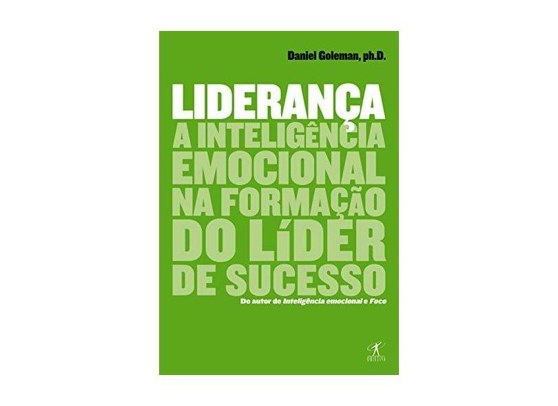 Liderança - A Inteligência Emocional na Formação do Líder de Sucesso - Goleman, Daniel - 9788539006519