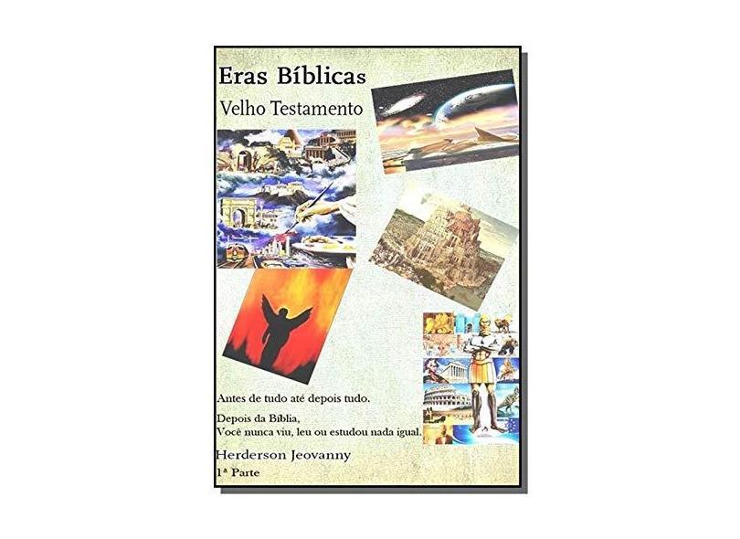 Eras Bíblicas - Herderson Jeovany - 9788567765273