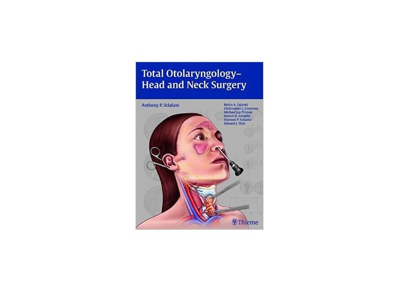 TOTAL OTOLARYNGOLOGY-HEAD AND NECK SURGERY - Sclafani - 9781604066456