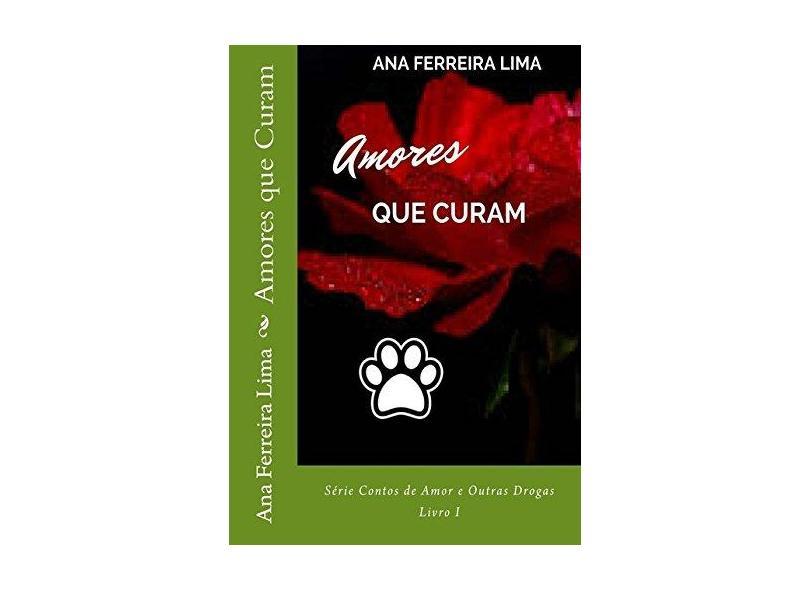 Amores que Curam - Ana Ferreira Lima - 9781982099343