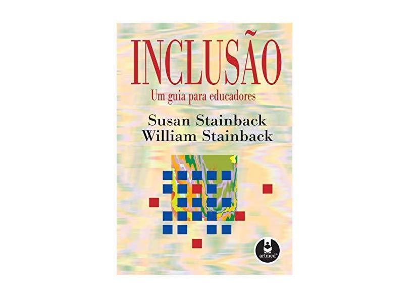 Inclusao - Um Guia para Educadores - Stainback, Susan - 9788573075823