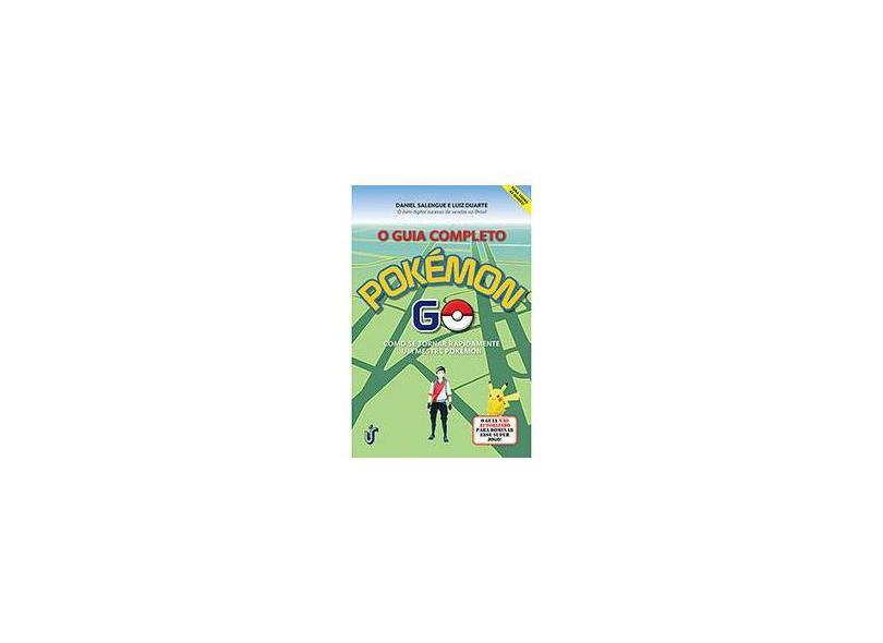 Guia Completo Pokémon Go, O: Como se Tornar um Mestre Pokémon - Daniel Salengue - 9788594900012