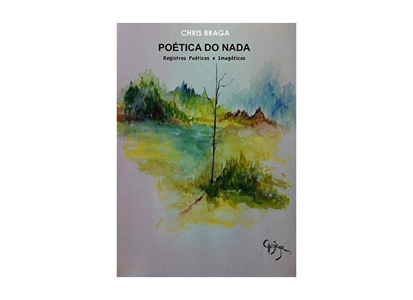 Poética do Nada - Chris Braga - 9788591612406