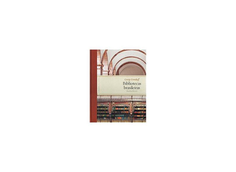 Bibliotecas Brasileiras/ Brazilian Libraries - Ermakoff,george - 9788598815336