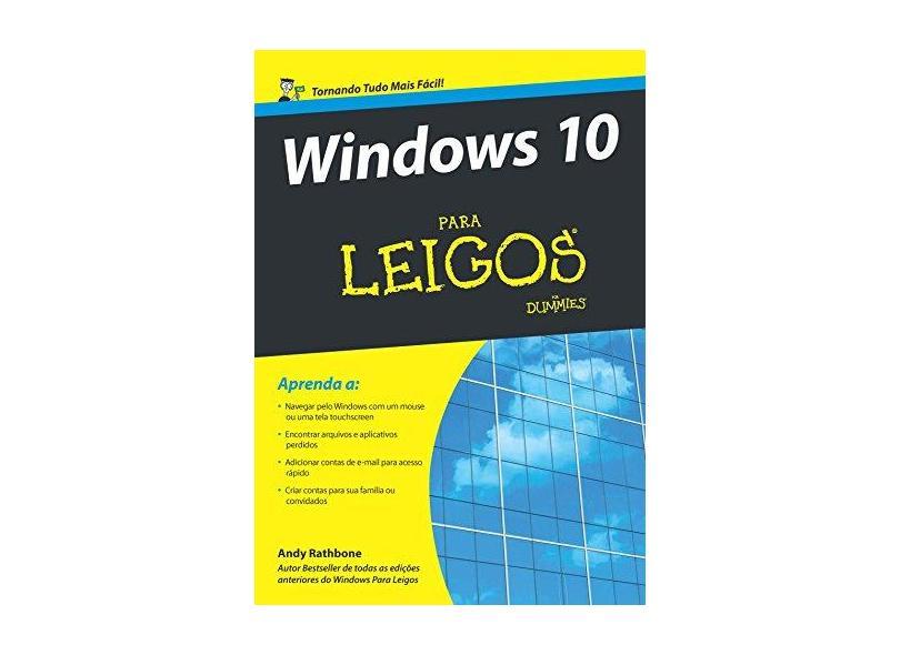 Windows 10 Para Leigos - Andy Rathbone - 9788576089780