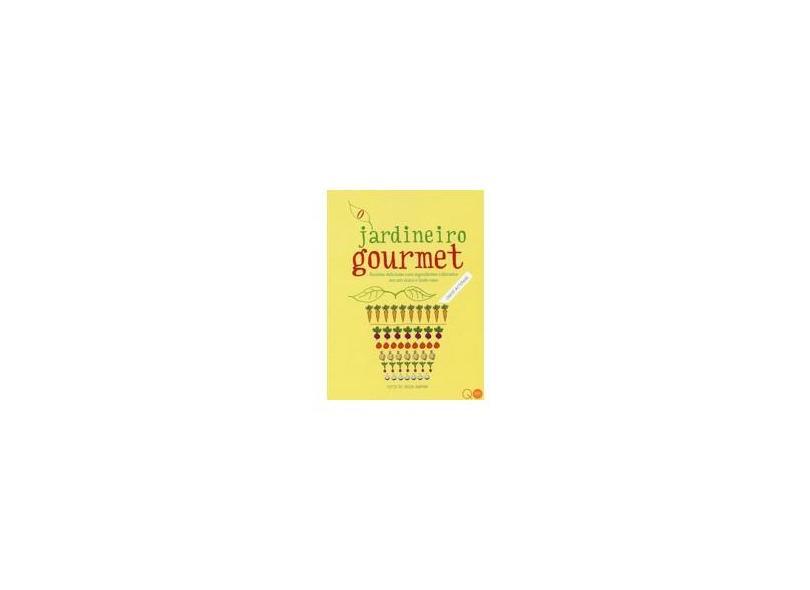 O Jardineiro Gourmet - Mcternan, Cinead - 9780857624468
