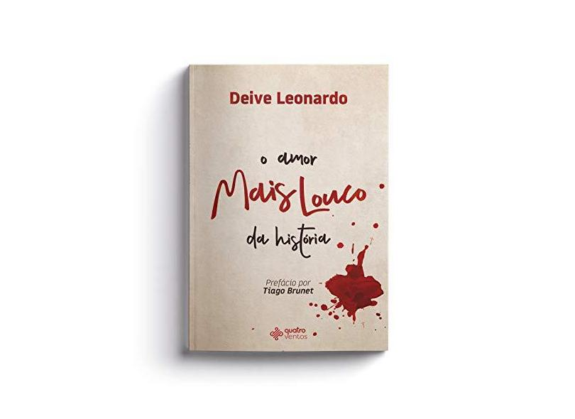 O Amor Mais Louco da Historia - Deive Leonardo - 9788554167059