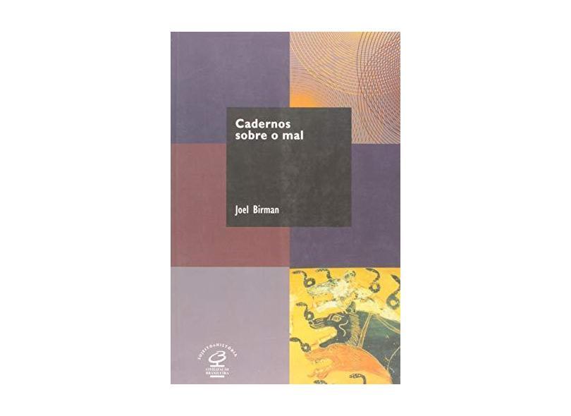 Cadernos sobre o mal - Joel Birman - 9788520008300