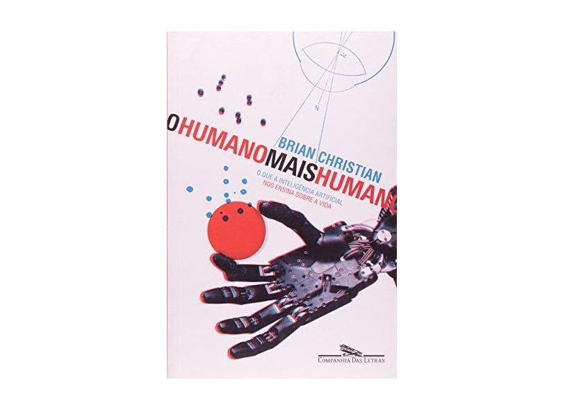 O Humano Mais Humano - Brian Christian - 9788535922226