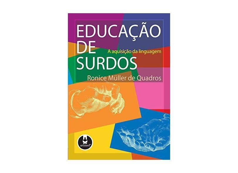 Educacao de Surdos - Quadros, Ronice Muller De - 9788573072655