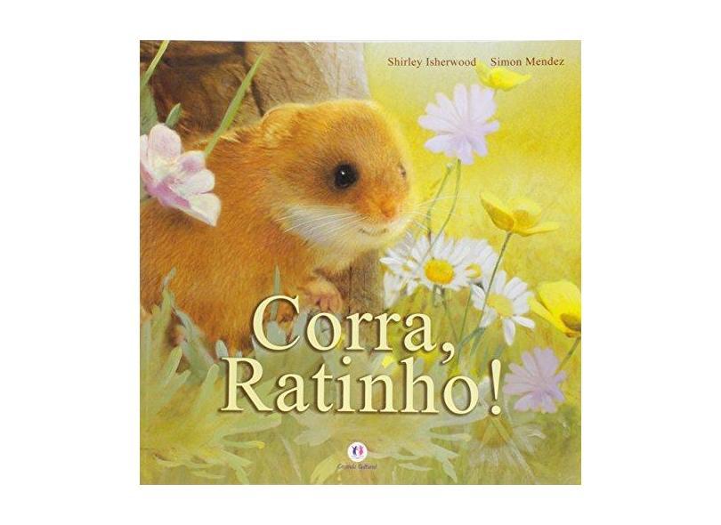 Corra, Ratinho! - Isherwood,shirley - 9788538035923