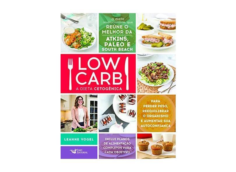 Low Carb: A Dieta Cetogênica - Leanne Vogel - 9788595810556