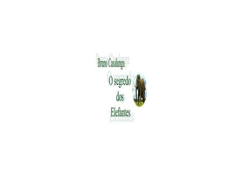 O Segredo dos Elefantes - Bruno Casalunga - 9781535224307